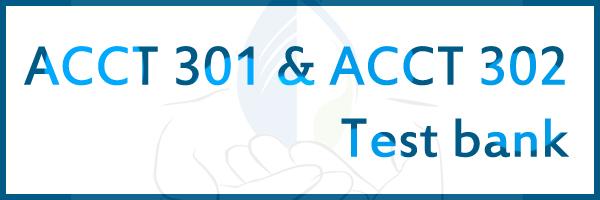 ACCT301302TestBank